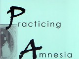 Practicing Amnesia