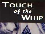 Touch of the Whip